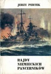Okładka książki Rajdy niemieckich pancerników Jerzy Pertek