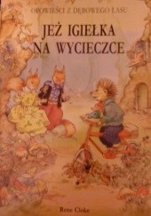 Okładka książki Opowieści z Dębowego Lasu - Jeż Igiełka na wycieczce Rene Cloke