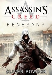 Okładka książki Assassin's Creed: Renesans Oliver Bowden