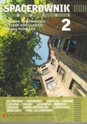 Okładka książki Spacerownik łódzki 2 Ryszard Bonisławski,Joanna Podolska,Marzena Bomanowska