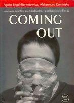 Okładka książki Coming out. Ujawnienie orientacji psychoseksualnej - zaproszenie do dialogu Agata Engel-Bernatowicz,Aleksandra Kamińska