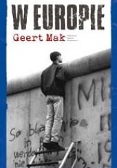 Okładka książki W Europie. Podróże przez dwudziesty wiek Geert Mak