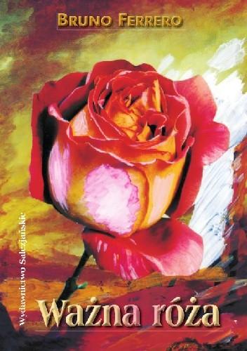Okładka książki Ważna róża Bruno Ferrero