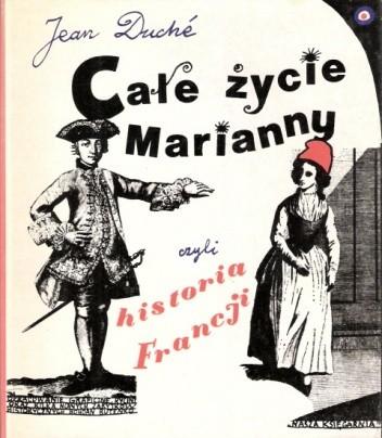 Okładka książki Całe życie Marianny czyli historia Francji