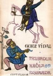 Okładka książki Trubadur króla Ryszarda Gore Vidal