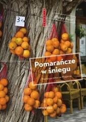 Okładka książki Pomarańcze w śniegu. Pierwsza zima na Majorce