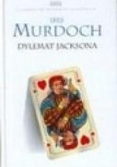Okładka książki Dylemat Jacksona Iris Murdoch