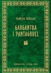 Okładka książki Gargantua i Pantagruel François Rabelais