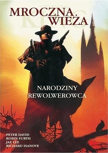 Okładka książki Mroczna Wieża: Narodziny rewolwerowca Peter David,Robin Furth,Richard Isanove,Stephen King,Jae Lee