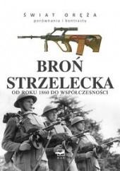Okładka książki Broń strzelecka od roku 1860 do współczesności Martin J. Dougherty
