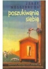 Okładka książki Poszukiwanie siebie Jerzy Mellibruda