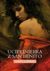 Okładka książki Uciekinierka z San Benito Chufo Lloréns