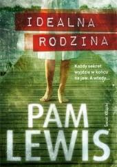 Okładka książki Idealna rodzina Pam Lewis