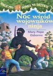 Okładka książki Noc wśrod wojowników ninja