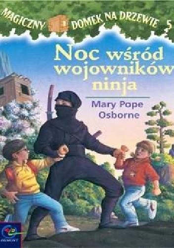 Okładka książki Noc wśrod wojowników ninja Mary Pope Osborne