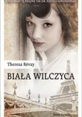 Okładka książki Biała Wilczyca Theresa Révay