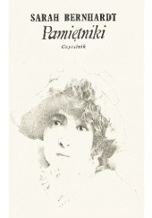 Okładka książki Pamiętniki Sarah Bernhardt