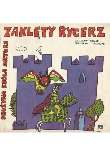 Okładka książki Zaklęty rycerz. Drużyna króla Artura Zdzisław Nowak