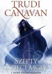 Okładka książki Szepty dzieci mgły i inne opowiadania Trudi Canavan