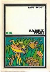 Okładka książki Rajskie ptaki Paul Scott