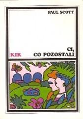 Okładka książki Ci, co pozostali Paul Scott