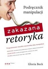 Okładka książki Zakazana retoryka. Podręcznik manipulacji Gloria Beck