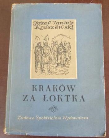 Okładka książki Kraków za Łoktka Józef Ignacy Kraszewski