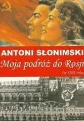 Okładka książki Moja podróż do Rosji Antoni Słonimski
