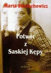 Okładka książki Potwór z Saskiej Kępy Marta Sieciechowicz