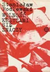 Okładka książki Wolność krzyżami się znaczy Stanisław Podlewski