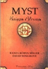Okładka książki Myst. Księga Atrusa David Wingrove,Rand Miller,Robyn Miller