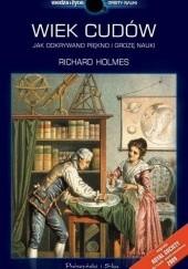 Okładka książki Wiek cudów. Jak odkrywano piękno i grozę nauki Richard Holmes
