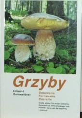 Okładka książki Grzyby. Oznaczanie, poznawanie, zbieranie Edmund Garnweidner