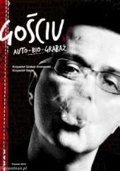 Okładka książki Gościu. Auto-bio-Grabaż Krzysztof Gajda,Krzysztof Grabowski