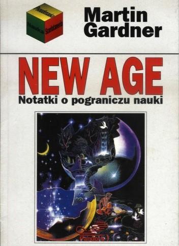 Okładka książki New Age. Notatki o pograniczu nauki. Martin Gardner