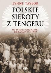 Okładka książki Polskie sieroty z Tengeru. Od Syberii przez Afrykę do Kanady 1941 – 1949. Lynne Taylor