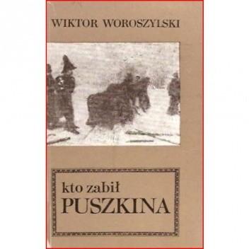 Okładka książki Kto zabił Puszkina Wiktor Woroszylski