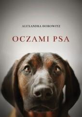 Okładka książki Oczami psa Alexandra Horowitz