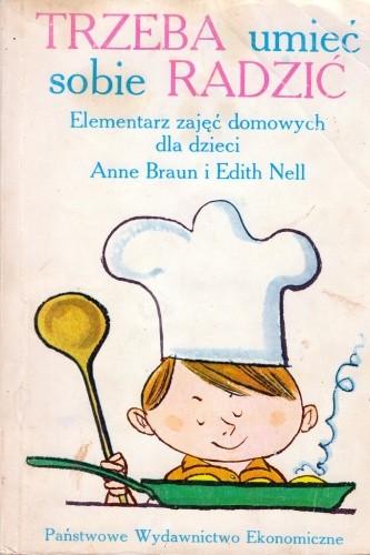 Okładka książki Trzeba umieć sobie radzić. Elementarz zajęć domowych dla dzieci
