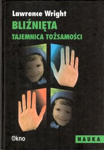 Okładka książki Bliźnięta. Geny, środowisko i tajemnica tożsamości Lawrence Wright