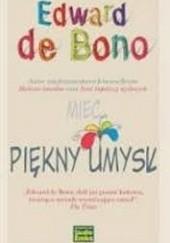 Okładka książki Mieć piękny umysł Edward de Bono