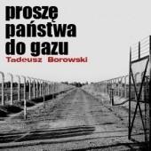 Okładka książki Proszę państwa do gazu Tadeusz Borowski