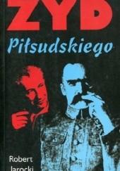 Okładka książki Żyd Piłsudskiego Robert Jarocki