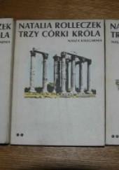 Okładka książki Trzy córki króla t. 1-3 Natalia Rolleczek