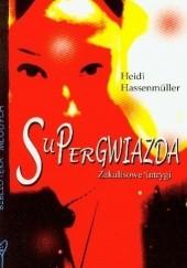 Okładka książki Supergwiazda. Zakulisowe intrygi Heidi Hassenmüller