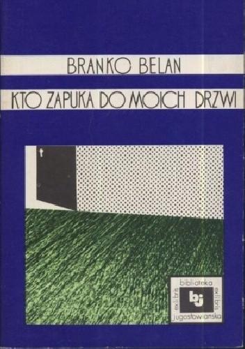 Okładka książki Kto zapuka do moich drzwi Branko Belan