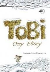 Okładka książki Tobi. Oczy Eliszy Timothée de Fombelle