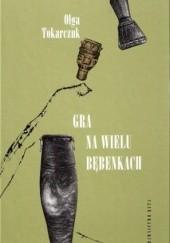 Okładka książki Gra na wielu bębenkach. 19 opowiadań Olga Tokarczuk