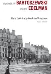 Okładka książki I była dzielnica żydowska w Warszawie Władysław Bartoszewski,Marek Edelman