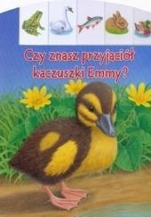 Okładka książki Czy znasz przyjaciół kaczuszki Emmy? Bob Bampton,Ute Haderlein